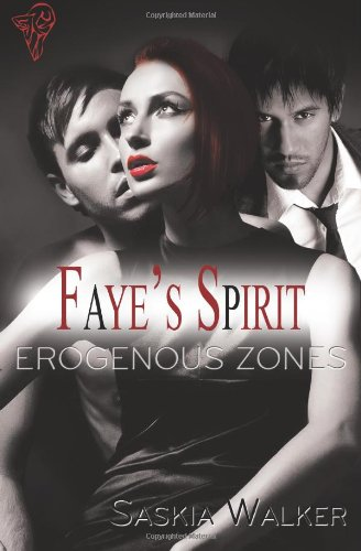Erogenous Zones: Fayes Spirit Saskia Walker