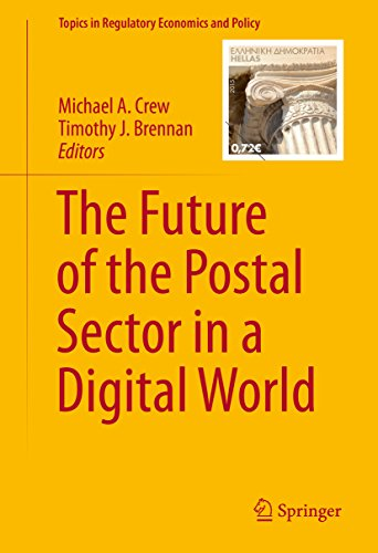 The Future of the Postal Sector in a Digital World (Topics in Regulatory Economics and - Usps Economy