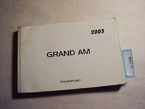 2005 pontiac grand am owners manual pontiac amazon com books rh amazon com 1973 Pontiac Grand AM 2005 pontiac grand am service manual pdf