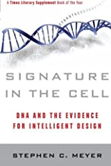 Signature in the Cell: DNA and the Evidence for Intelligent Design by Meyer, Stephen C. (2010) Paperback Paperback