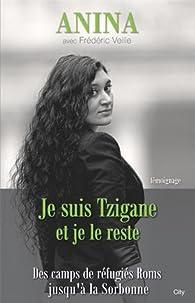 Je suis Tzigane et je le reste par  Anina