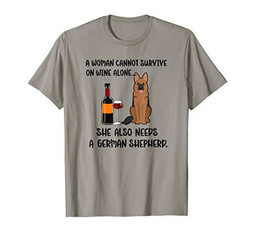 (Woman Cant Survive On Wine Alone She Needs A GSD TShirt)