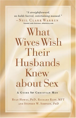 Read Online What Wives Wish their Husbands Knew about Sex: A Guide for Christian Men pdf epub