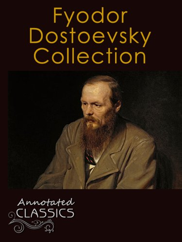 Fyodor dostoevsky collection of 30 classic works with analysis fyodor dostoevsky collection of 30 classic works with analysis and historical background annotated and fandeluxe Ebook collections