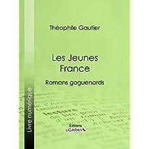Les Jeunes France: romans goguenards (French Edition)