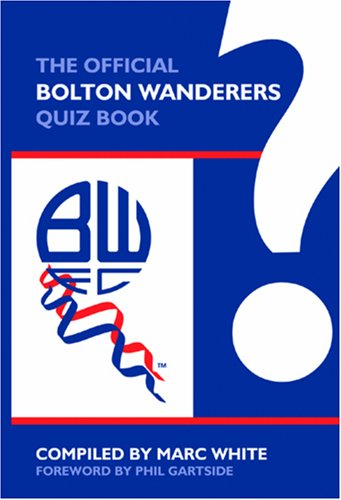 Download The Official Bolton Wanderers Quiz Book pdf