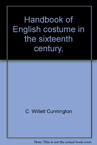 Handbook of English costume in the sixteenth (Costumes In Denver)
