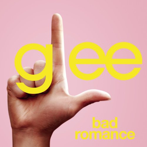 Bad Romance (Glee Cast Version)