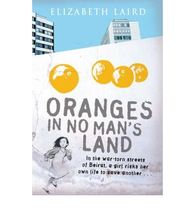 Oranges in No Man's Land by Laird, Elizabeth ( Author ) ON Aug-03-2007, Paperback
