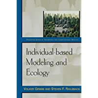 Individual-based Modeling and Ecology (Princeton Series in Theoretical and Computational Biology)