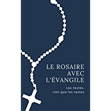 Le rosaire avec l'Évangile: les mystères, les fruits, les textes (French Edition)