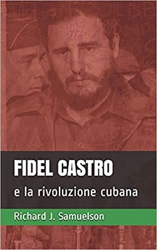 Fidel Castro e la Rivoluzione Cubana