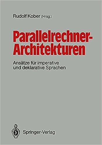 Parallelrechner-Architekturen: Ansätze für imperative und deklarative Sprachen