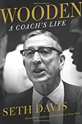 Wooden: A Coach's Life by Seth Davis (2014-01-14)