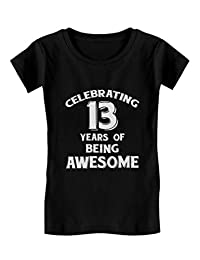 13 Years of Being Awesome! 13 Year Old Birthday Gift Girls' Fitted Kids T-Shirt