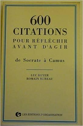 600 Citations Pour Réfléchir Avant D Agir De Socrate à