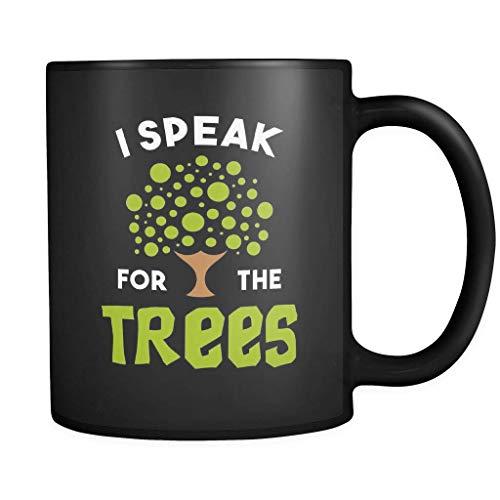 I Speak For The Trees Mug 11oz in Black - Nature Lover Earth Day Gift