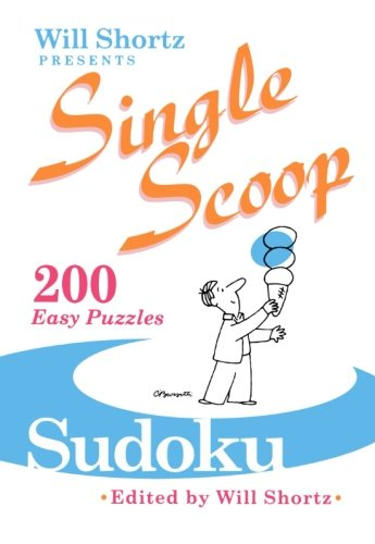 Will Shortz Presents Single Scoop Sudoku: 200 Easy Puzzles