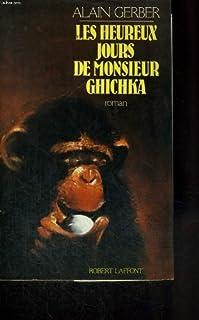 Les heureux jours de M. Ghichka : roman, Gerber, Alain