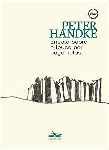 Ensaio Sobre o Louco Por Cogumelos Em Portugues do Brasil: Amazon.es: Peter Handke: Libros