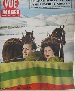Point De Vue Images Du Monde N 348 Le Merveilleux Voyage Du Shah D Iran Et De L Imperatrice Soraya Collectif Amazon Com Books