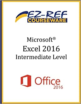 Microsoft Excel 2016 - Intermediate: Instructor Guide (Black & White