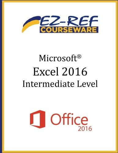 Microsoft Excel 2016 - Intermediate: Instructor Guide (Black & White)