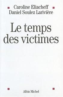 Le temps des victimes par Eliacheff