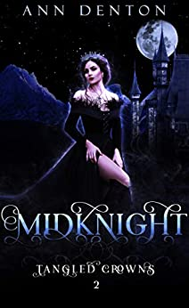 MidKnight: A Reverse Harem Fantasy (Tangled Crowns Book 2) by [Denton, Ann]