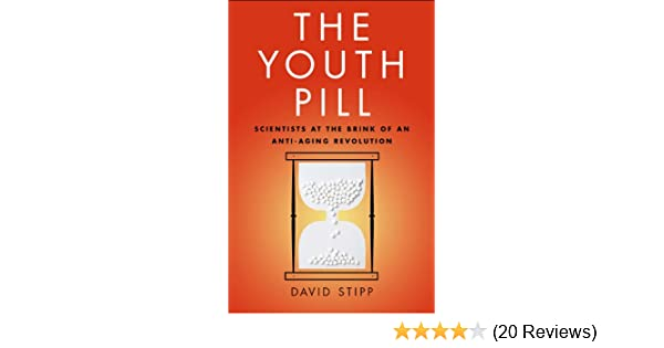 Amazon The Youth Pill Scientists At The Brink Of An Anti Aging