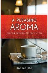 A Pleasing Aroma by Dee Dee Wike (2011-12-06) Paperback