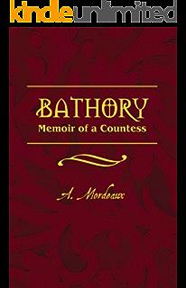 Amazon elizabeth bathory the blood countess ebook tom bathory memoir of a countess fandeluxe Document