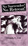 img - for Glenda Eloise Gill: No Surrender! No Retreat! : African-American Pioneer Performers of 20th Century American Theater (Hardcover); 2000 Edition book / textbook / text book