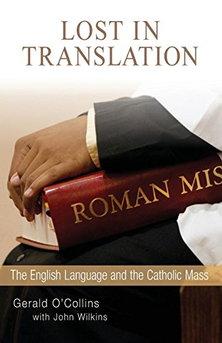 Lost in Translation: The English Language and the Catholic Mass by Liturgical Press Academic