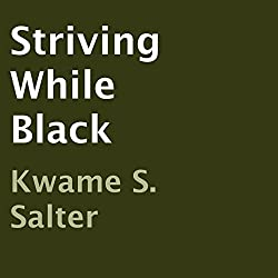 Striving While Black