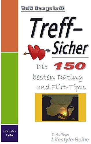 Treff-Sicher. Die 150 besten Dating- und Flirt-Tipps: LWS Easy-Buchreihe