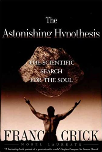 The Astonishing Hypothesis: The Scientific Search for the