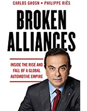 Broken Alliances: Inside the Rise and Fall of a Global Automotive Empire
