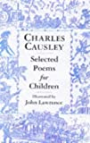 Selected Poems for Children: Written by Charles Causley, 1997 Edition, Publisher: Macmillan Children's Books [Hardcover]