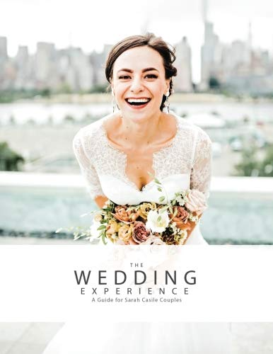 Best! The Wedding Experience: A Guide for Sarah Casile Couples PDF