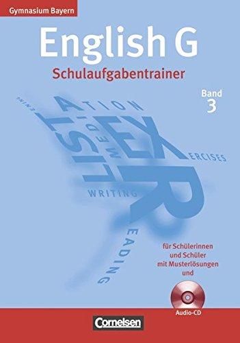 English G - Gymnasium Bayern: Band 3: 7. Jahrgangsstufe - Schulaufgabentrainer: Mit beigelegten Musterlösungen und Hör-CD