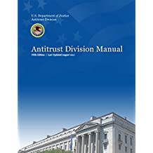 Antitrust Division Manual: Fifth Edition - 2017