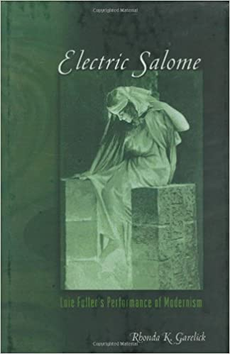 Book Electric Salome: Loie Fuller's Performance of Modernism
