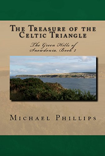 The Treasure of the Celtic Triangle: Wales, Book 2 (The Green Hills of Snowdonia)