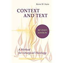 Context and Text: A Method for Liturgical Theology (Revised)