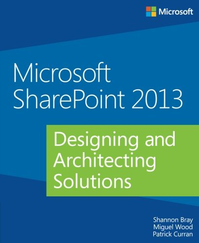 Microsoft SharePoint 2013 Designing and Architecting Solutions by Brand: Microsoft Press