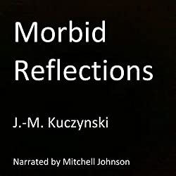 Morbid Reflections