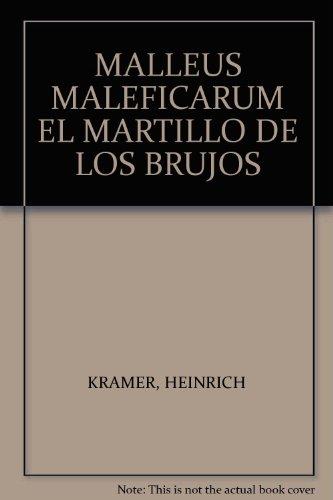 MALLEUS MALEFICARUM EL MARTILLO DE LOS BRUJOS (El Martillo De Las Brujas)
