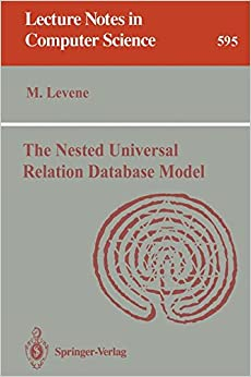 The Nested Universal Relation Database Model (Lecture Notes in Computer Science)