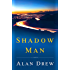 Shadow Man: A Novel